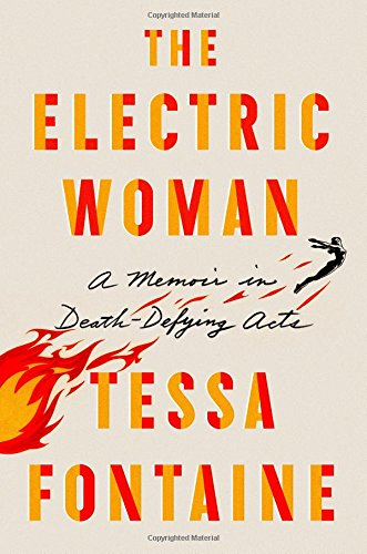 The Electric Woman: A Memoir in Death-Defying ()