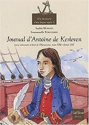 A la découverte d'une frégate royale : Tome 2, Le journal d'Antoine de Kerleven, jeune volontaire à bord de l'Hermione, mars 1780-février 1782