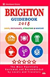 Brighton Guidebook 2018: Shops, Restaurants, Entertainment and Nightlife in Brighton, England (City Guidebook 2018)