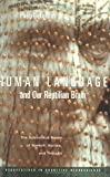 Human Language And Our Reptilian Brain: 1st (First) Edition