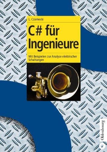 C# für Ingenieure: Mit Beispielen zur Analyse elektrischer Schaltungen von Lothar Czarnecki (26. März 2003) Taschenbuch