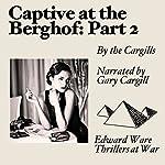 Captive at the Berghof, Part 2 | Linda Cargill