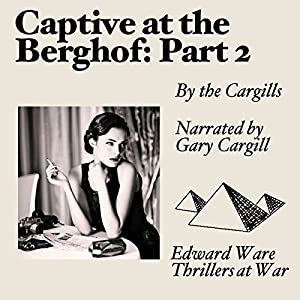 Captive at the Berghof, Part 2 Audiobook