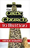 The Celtic Church in Britain, Leslie Hardinge, 1572580348