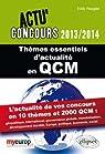 Thèmes Essentiels d'Actualité en QCM 2013-2014. l'Actualité de vos Concours en 10 Thèmes et 2000 QCM par Fougier