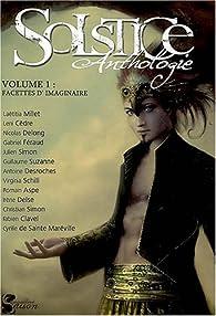 Solstice : anthologie, Tome 1 : Facettes d'imaginaire par Sébastien Mauroy