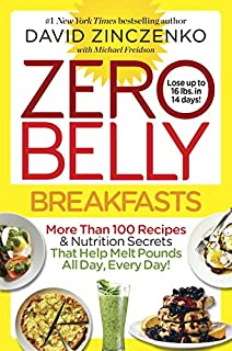 Book Cover: Zero Belly Breakfasts: More Than 100 Recipes & Nutrition Secrets That Help Melt Pounds All Day, Every Day!