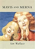 Mavis and Merna, Ian Wallace, 0888996470