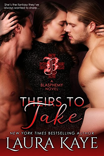 Theirs to Take (Blasphemy) by [Kaye, Laura]