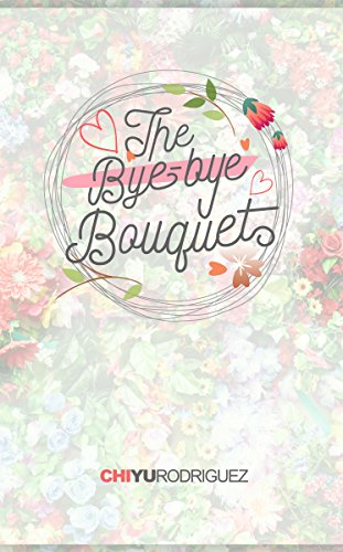 The Bye-Bye Bouquet by [Yu Rodriguez, Chi]