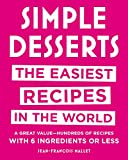 Simple Desserts: The Easiest Recipes in the World