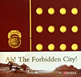 img - for Ah! The Forbidden City! (Chinese Edition) book / textbook / text book