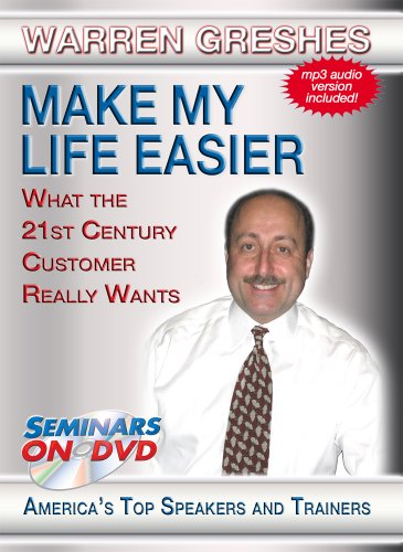 Make My Life Easier - What the 21st Century Customer Really Wants - Seminars On Demand Customer Retention and Sales Training Video - Speaker Warren Greshes - Includes Streaming Video + DVD + Streaming Audio + MP3 Audio - Compatible with All Devices (Customer Service Training Videos)