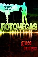 Earthcore Book 1: RotoVegas (Volume 1)