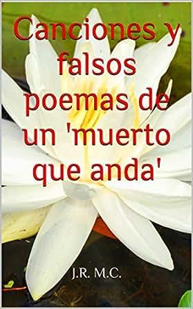 Canciones y falsos poemas de un muerto que anda (Spanish ...