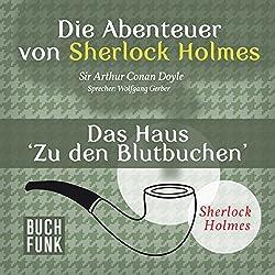 Das Haus Zu den Blutbuchen (Die Abenteuer von Sherlock Holmes)