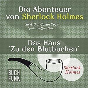 Das Haus Zu den Blutbuchen (Die Abenteuer von Sherlock Holmes) Hörbuch