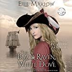 The Black Raven, White Dove | Elle Marlow