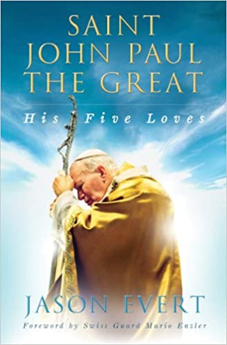 St. John Paul the Great: His Five Loves