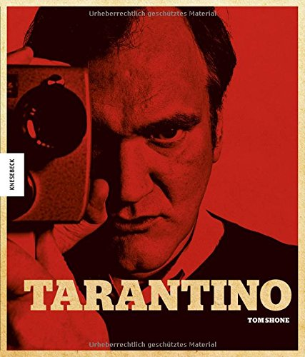 Tarantino: Der Kultregiesseur von Pulp Fiction, Reservoir Dogs, Kill Bill, Inglorious Basterds, Django Unchained, The Hateful Eight (seine Filme, sein Leben) Gebundenes Buch – 12. April 2018 Tom Shone Claire Roth Knesebeck 395728189X