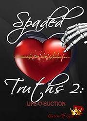 Life-O-Suction: Spaded Truths 2