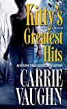 Front cover for the book Kitty's Greatest Hits by Carrie Vaughn