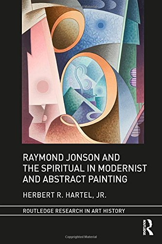 Raymond Jonson and the Spiritual in Modernist and Abstract Painting (Routledge Research in Art History)