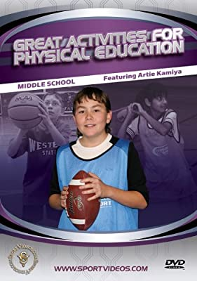 Great Activities for Physical Education: Middle School featuring Artie Kamiya