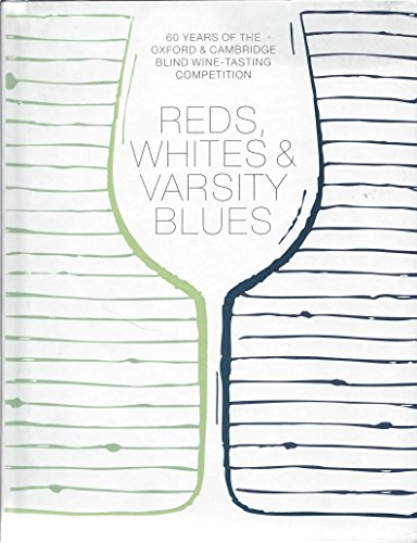 Reds, Whites and Varsity Blues: 60 years of the Oxford & Cambridge Blind Wine-Tasting Competition