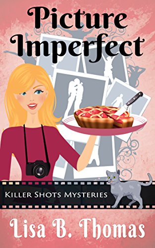 Picture Imperfect (Killer Shots Mysteries Book 3) cover