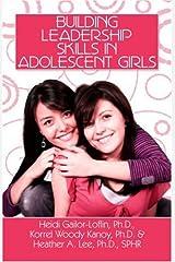 Building Leadership Skills in Adolescent Girls Paperback