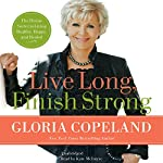 Live Long, Finish Strong: The Divine Secret to Living Healthy, Happy, and Healed | Gloria Copeland
