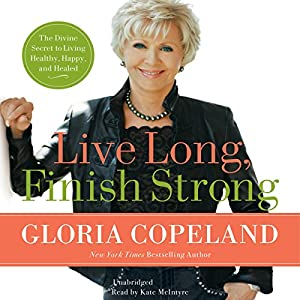 Live Long, Finish Strong Audiobook