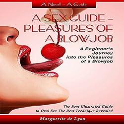 A Sex Guide: Pleasures of a Blowjob