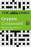 Times Cryptic Crossword Book 10: 80 of the world's most famous crossword puzzles: Bk. 10 (Times Crossword)
