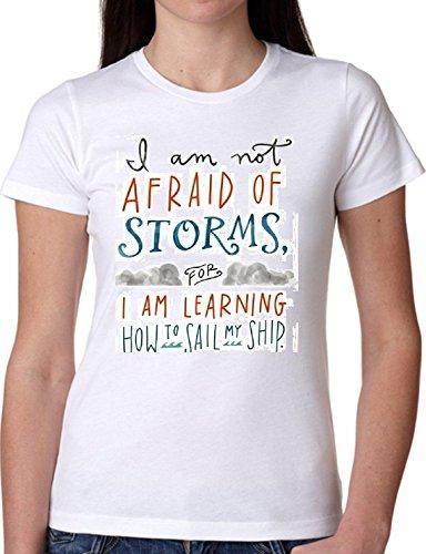 T SHIRT JODE GIRL GGG27 Z0597 I AM NOT AFRAID STORMS LEARNING SAIL SHIP FUN FASHION COOL BIANCA - WHITE L