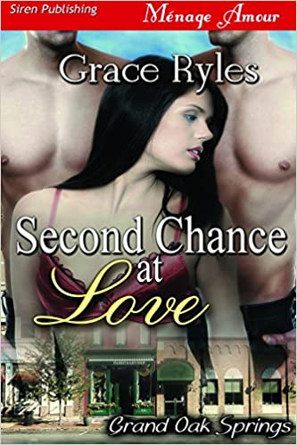Read Second Chance at Love [Grand Oak Springs] (Siren Publishing Menage Amour) PDF