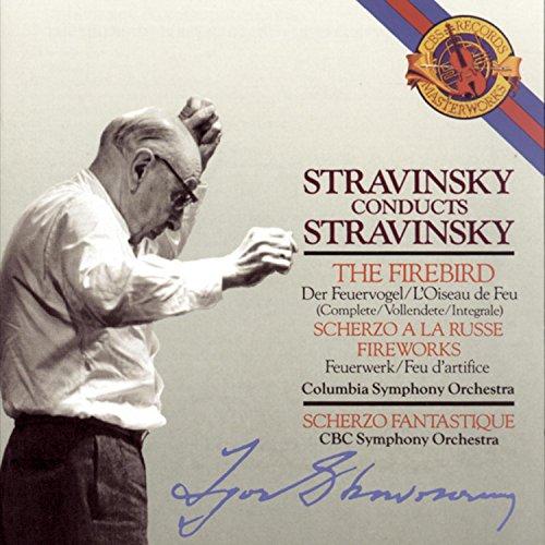 Stravinsky Conducts Stravinsky: Firebird (Complete); Scherzo a la Russe; Fireworks; Scherzo Fantastique