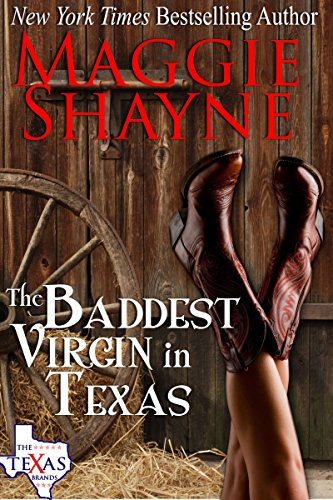 The Baddest Virgin In Texas (The Texas Brands Book 2) by [Shayne, Maggie]