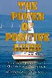The Power of Positive Aging, Donna Devall, 1461118034
