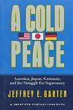 A Cold Peace, Jeffrey E. Garten, 0812922050