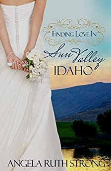 Finding Love in Sun Valley, Idaho (Resort to Love Book 1)