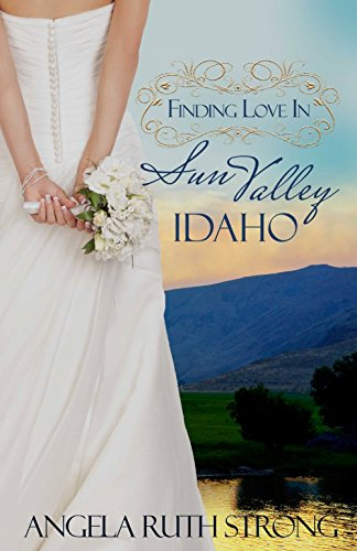 Finding Love in  Sun Valley, Idaho (Resort to Love Book 1) by [Strong, Angela Ruth]