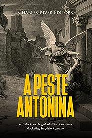 A Peste Antonina: A História e o Legado da Pior Pandemia do Antigo Império Romano