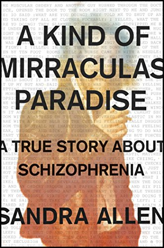 Amazon a kind of mirraculas paradise a true story about a kind of mirraculas paradise a true story about schizophrenia by allen sandra fandeluxe Images