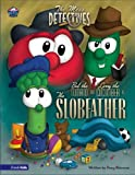 Veggie Tales: Slobfather (Mess Detectives)