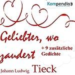 Geliebter wo zaudert | Johann Ludwig Tieck
