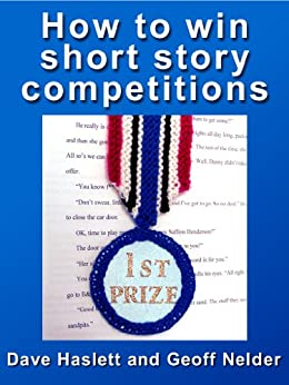How to Win Short Story Competitions by [Haslett, Dave, Nelder, Geoff]