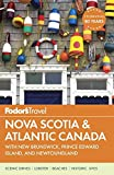 Fodor s Nova Scotia & Atlantic Canada: with New Brunswick, Prince Edward Island, and Newfoundland (Travel Guide)