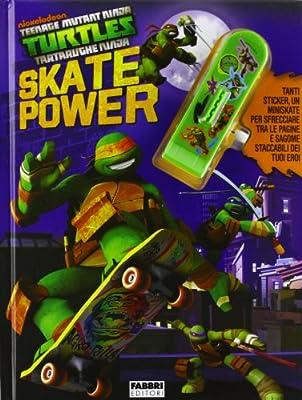Skate power. Turtles Tartarughe Ninja. Con adesivi. Ediz ...